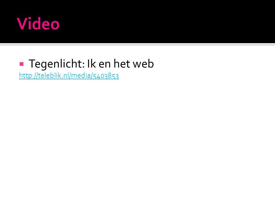  Tegenlicht: Ik en het web http://teleblik.nl/media/5403853