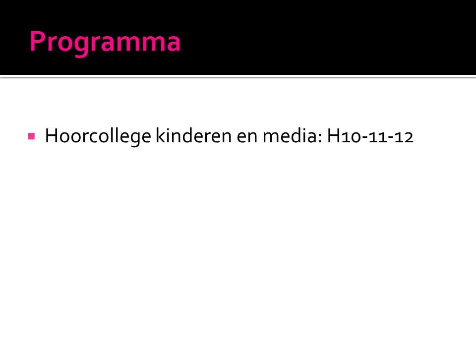  Hoorcollege kinderen en media: H10-11-12