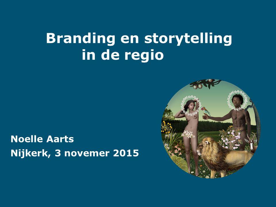 Branding en storytelling in de regioin Br Noelle Aarts Nijkerk, 3 novemer 2015