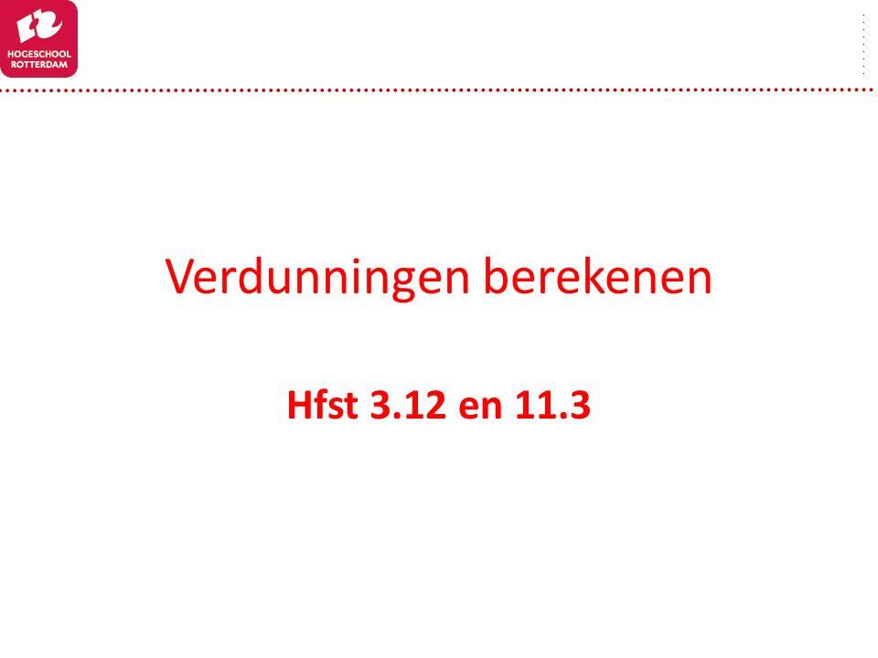 Verdunningen berekenen Hfst 3.12 en 11.3