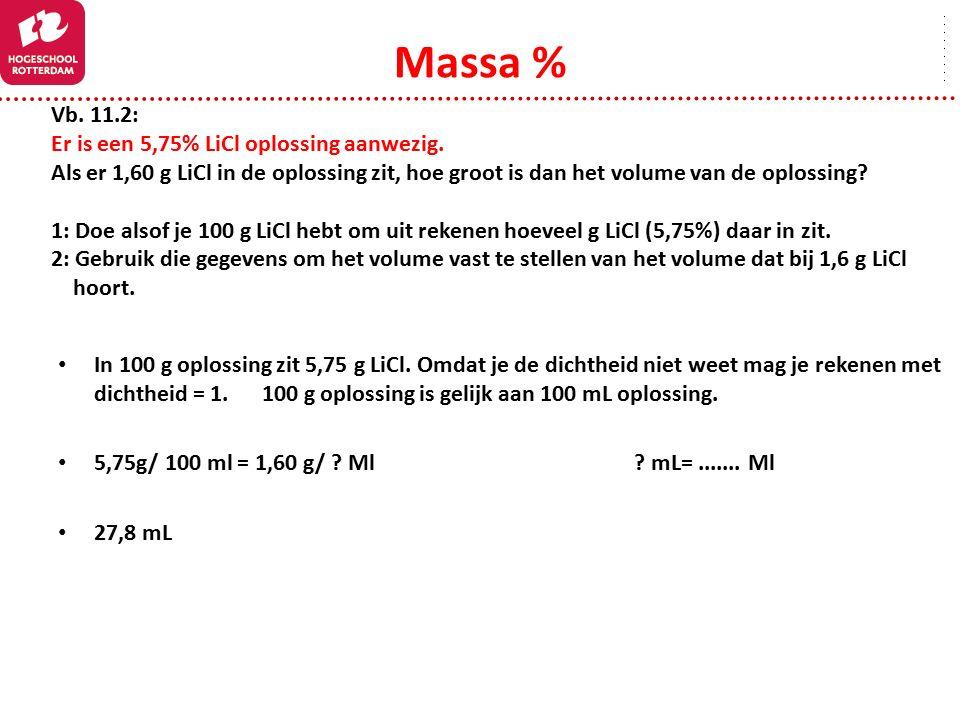 In 100 g oplossing zit 5,75 g LiCl. Omdat je de dichtheid niet weet mag je rekenen met dichtheid = 1. 100 g oplossing is gelijk aan 100 mL oplossing.