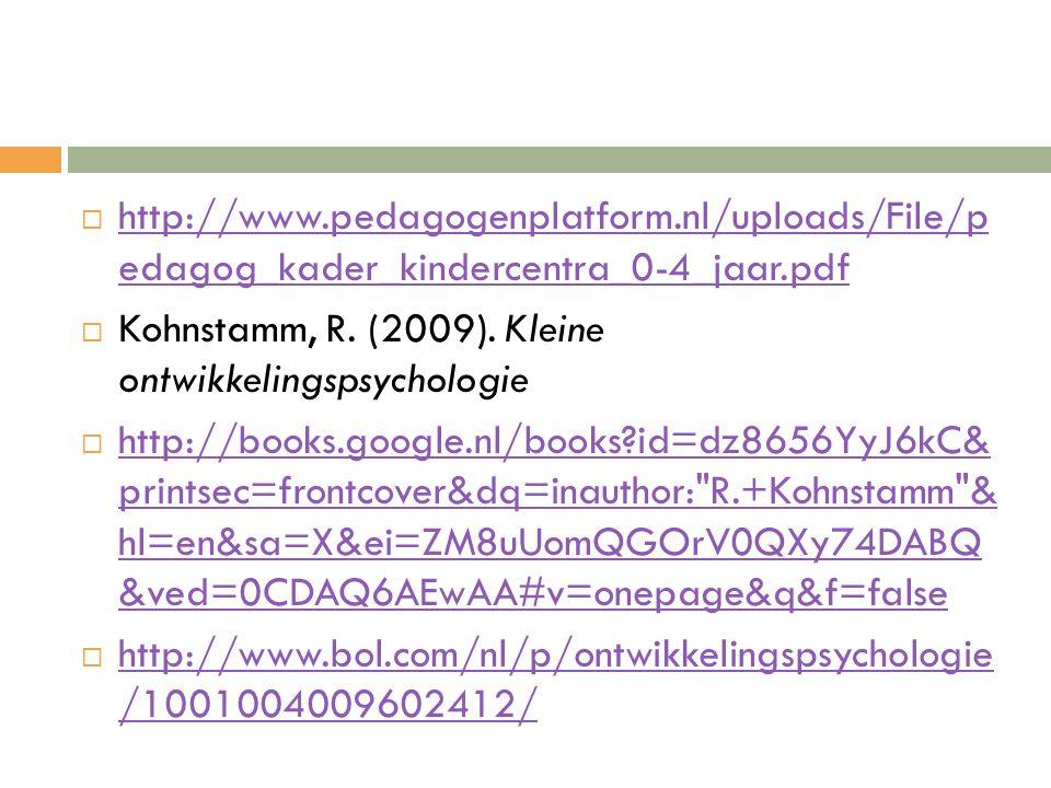  http://www.pedagogenplatform.nl/uploads/File/p edagog_kader_kindercentra_0-4_jaar.pdf http://www.pedagogenplatform.nl/uploads/File/p edagog_kader_ki