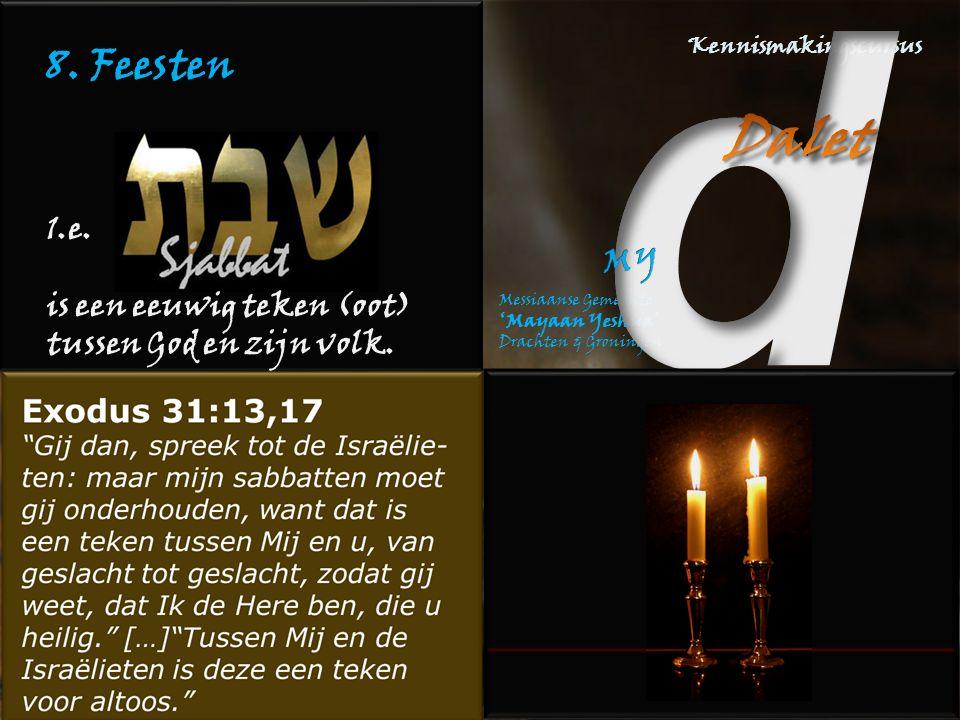 8. Feesten 1.e. is een eeuwig teken (oot) tussen God en zijn volk.