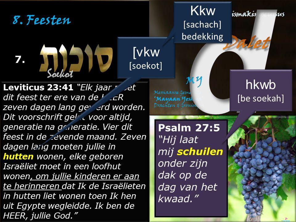 """8. Feesten 7. Leviticus 23:41 """"Elk jaar moet dit feest ter ere van de HEER zeven dagen lang gevierd worden. Dit voorschrift geldt voor altijd, generat"""