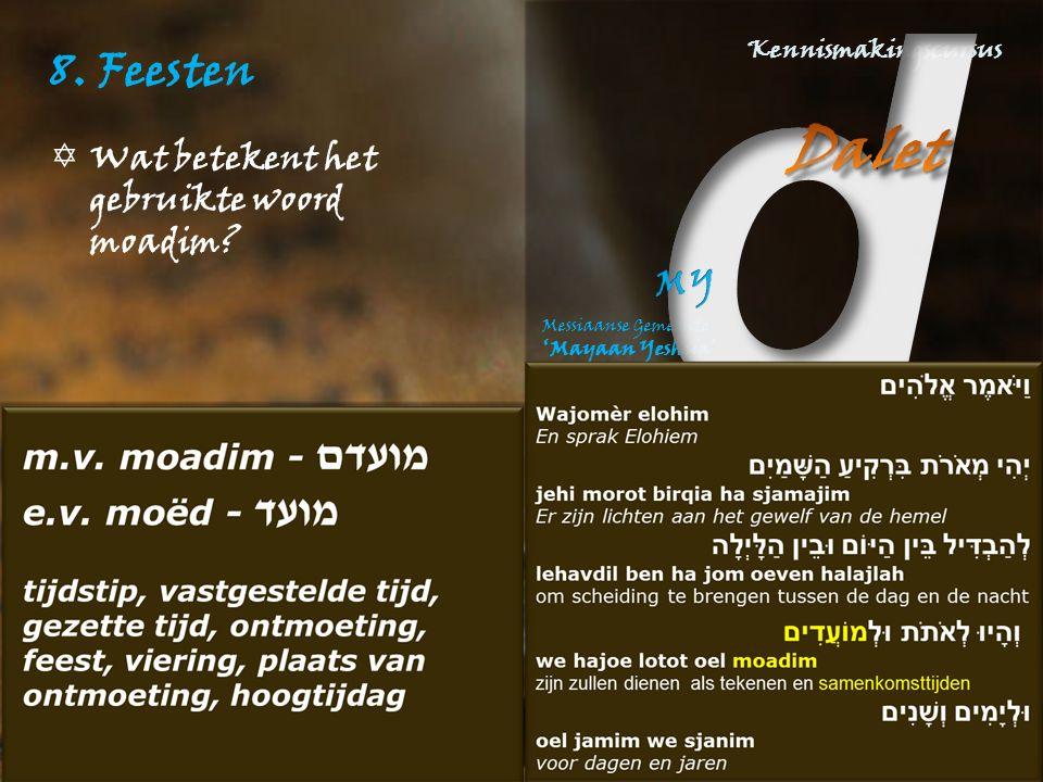 8. Feesten  Wat betekent het gebruikte woord moadim?