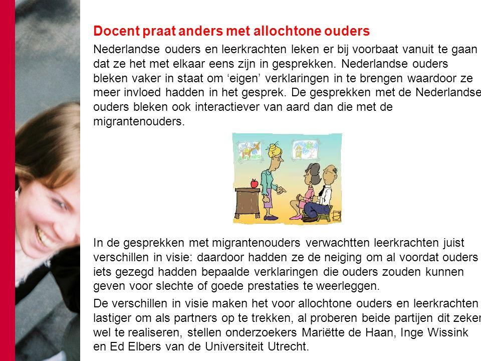 Docent praat anders met allochtone ouders Nederlandse ouders en leerkrachten leken er bij voorbaat vanuit te gaan dat ze het met elkaar eens zijn in g