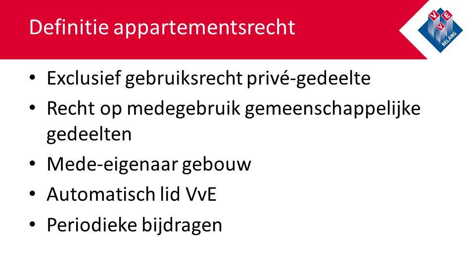 Definitie appartementsrecht Exclusief gebruiksrecht privé-gedeelte Recht op medegebruik gemeenschappelijke gedeelten Mede-eigenaar gebouw Automatisch