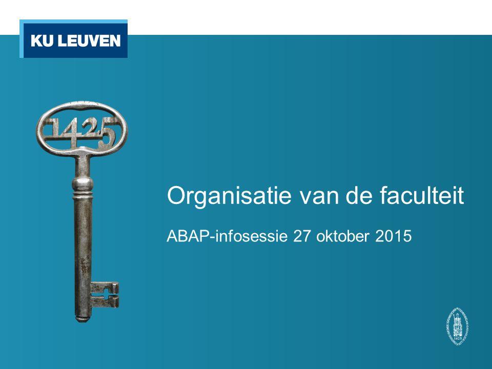 Organisatie van de faculteit ABAP-infosessie 27 oktober 2015