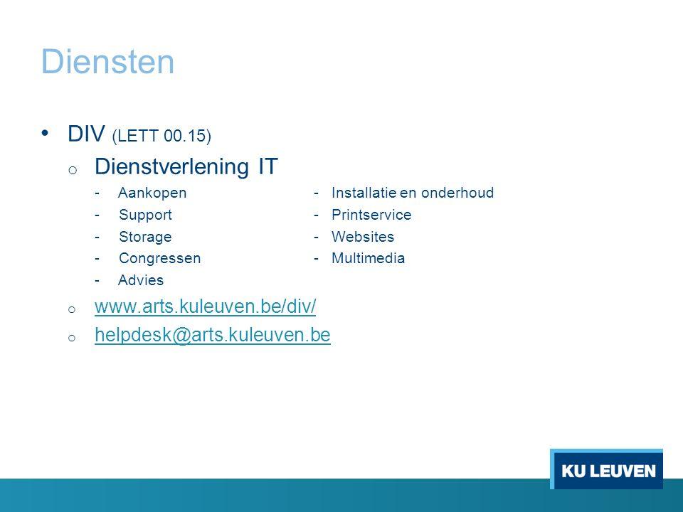 Diensten DIV (LETT 00.15) o Dienstverlening IT - Aankopen- Installatie en onderhoud - Support- Printservice - Storage- Websites - Congressen- Multimed