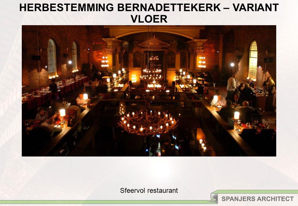 Sfeervol restaurant HERBESTEMMING BERNADETTEKERK – VARIANT VLOER