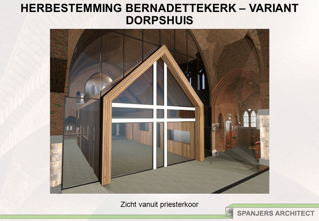 Zicht vanuit priesterkoor HERBESTEMMING BERNADETTEKERK – VARIANT DORPSHUIS