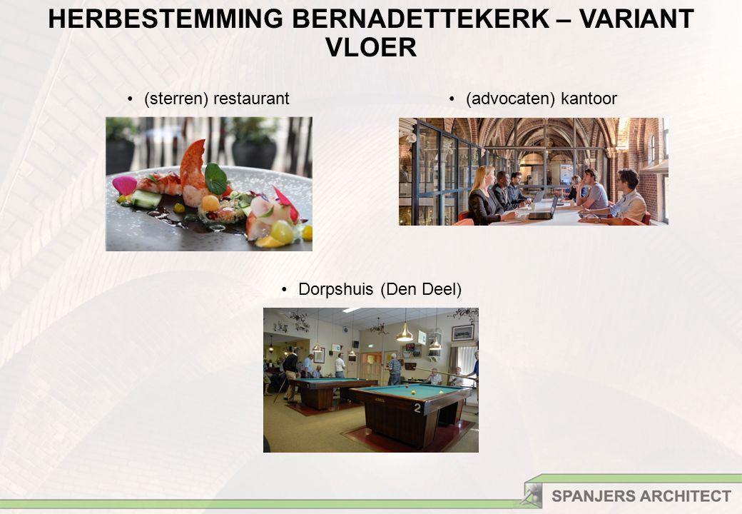 (sterren) restaurant(advocaten) kantoor Dorpshuis (Den Deel) HERBESTEMMING BERNADETTEKERK – VARIANT VLOER