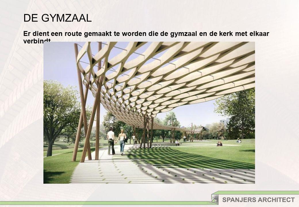 DE GYMZAAL Er dient een route gemaakt te worden die de gymzaal en de kerk met elkaar verbindt.