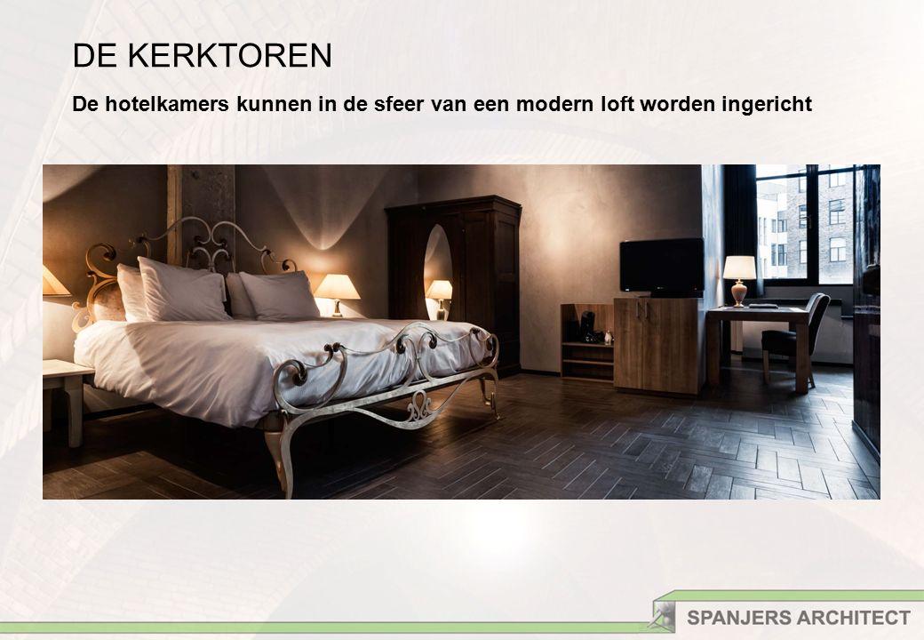 DE KERKTOREN De hotelkamers kunnen in de sfeer van een modern loft worden ingericht
