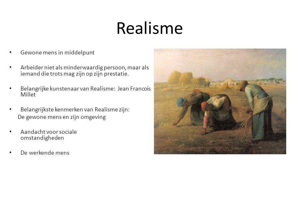 Realisme Gewone mens in middelpunt Arbeider niet als minderwaardig persoon, maar als iemand die trots mag zijn op zijn prestatie. Belangrijke kunstena