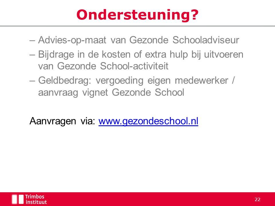 –Advies-op-maat van Gezonde Schooladviseur –Bijdrage in de kosten of extra hulp bij uitvoeren van Gezonde School-activiteit –Geldbedrag: vergoeding ei