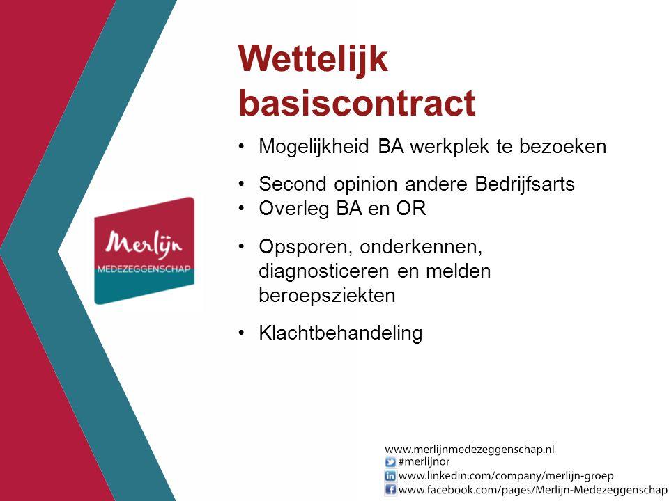 Wettelijk basiscontract Mogelijkheid BA werkplek te bezoeken Second opinion andere Bedrijfsarts Overleg BA en OR Opsporen, onderkennen, diagnosticeren