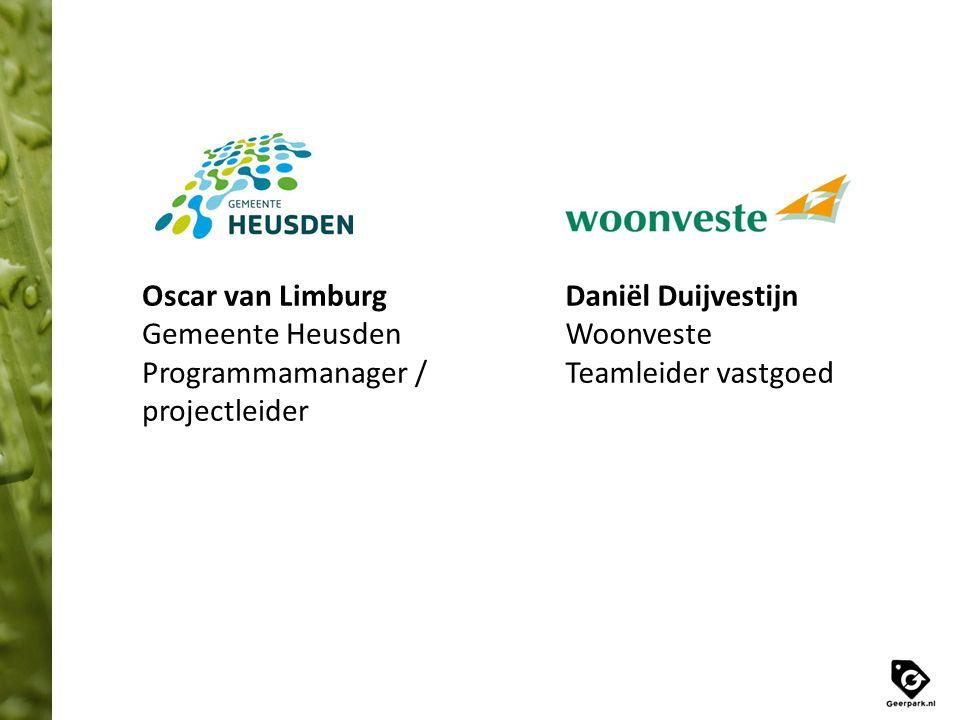 Oscar van Limburg Gemeente Heusden Programmamanager / projectleider Daniël Duijvestijn Woonveste Teamleider vastgoed