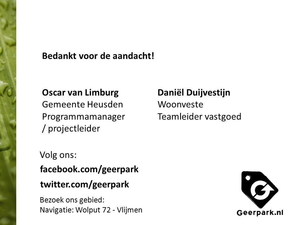 Oscar van Limburg Gemeente Heusden Programmamanager / projectleider Daniël Duijvestijn Woonveste Teamleider vastgoed Bedankt voor de aandacht! faceboo