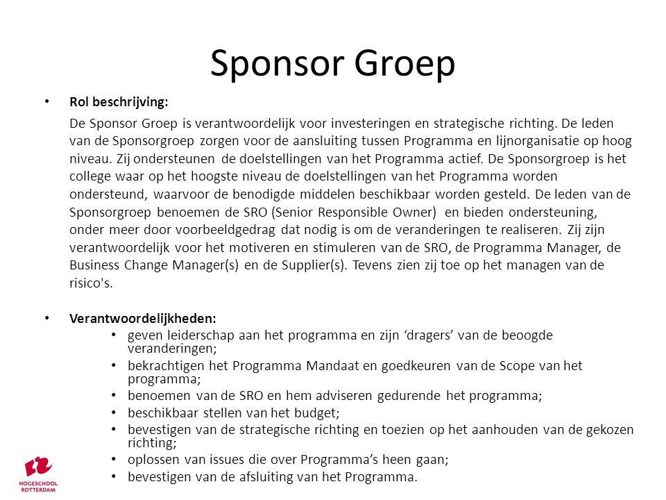 Rol beschrijving: De Sponsor Groep is verantwoordelijk voor investeringen en strategische richting. De leden van de Sponsorgroep zorgen voor de aanslu