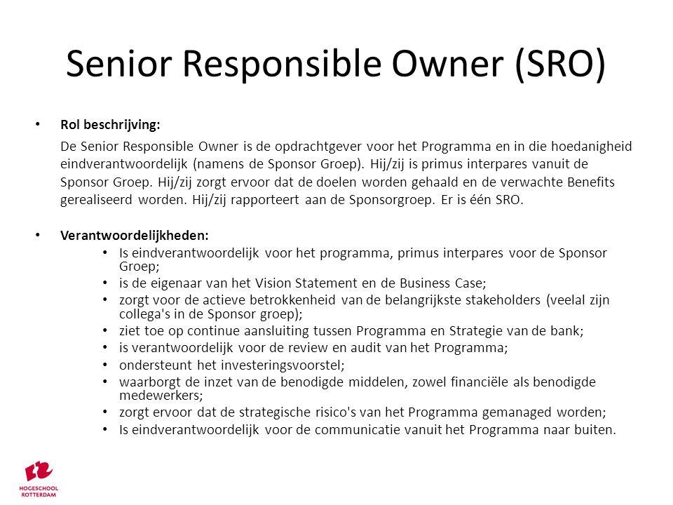 Rol beschrijving: De Senior Responsible Owner is de opdrachtgever voor het Programma en in die hoedanigheid eindverantwoordelijk (namens de Sponsor Gr