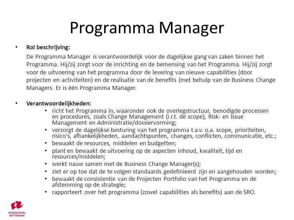 Rol beschrijving: De Programma Manager is verantwoordelijk voor de dagelijkse gang van zaken binnen het Programma. Hij/zij zorgt voor de inrichting en