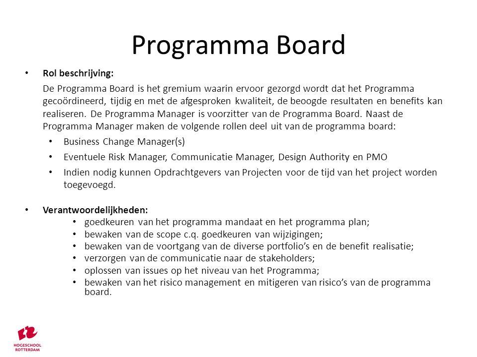 Rol beschrijving: De Programma Board is het gremium waarin ervoor gezorgd wordt dat het Programma gecoördineerd, tijdig en met de afgesproken kwalitei