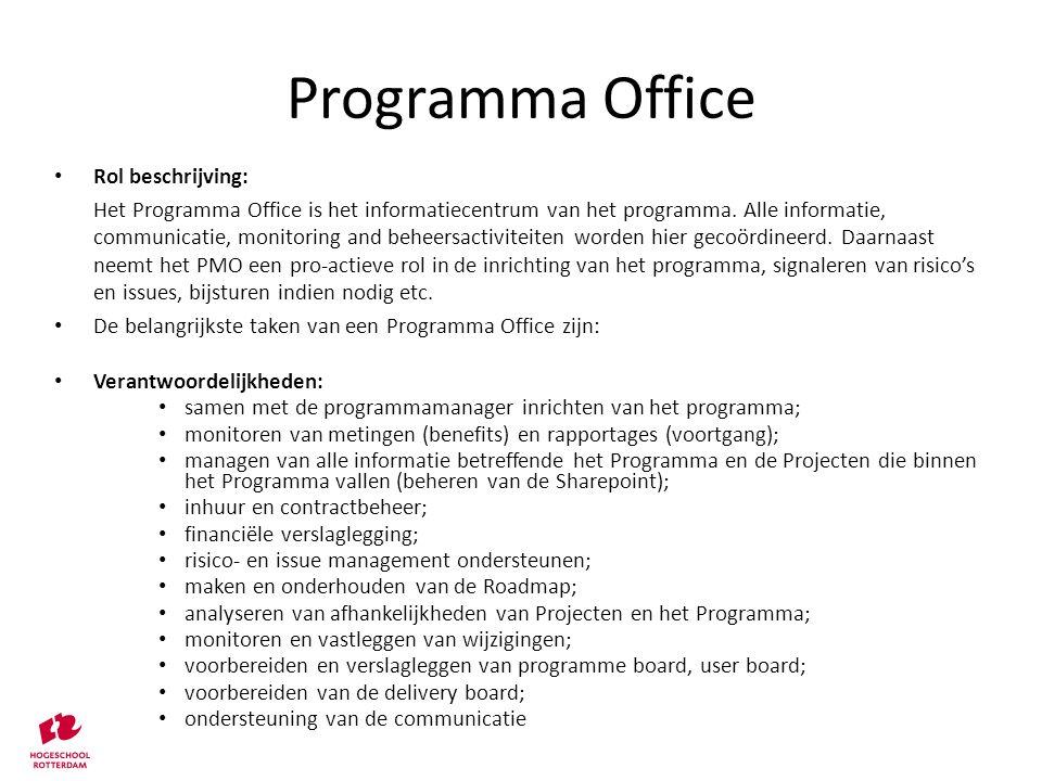 Rol beschrijving: Het Programma Office is het informatiecentrum van het programma. Alle informatie, communicatie, monitoring and beheersactiviteiten w