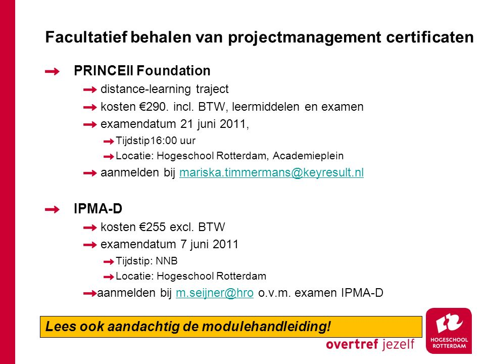 Facultatief behalen van projectmanagement certificaten PRINCEII Foundation distance-learning traject kosten €290. incl. BTW, leermiddelen en examen ex