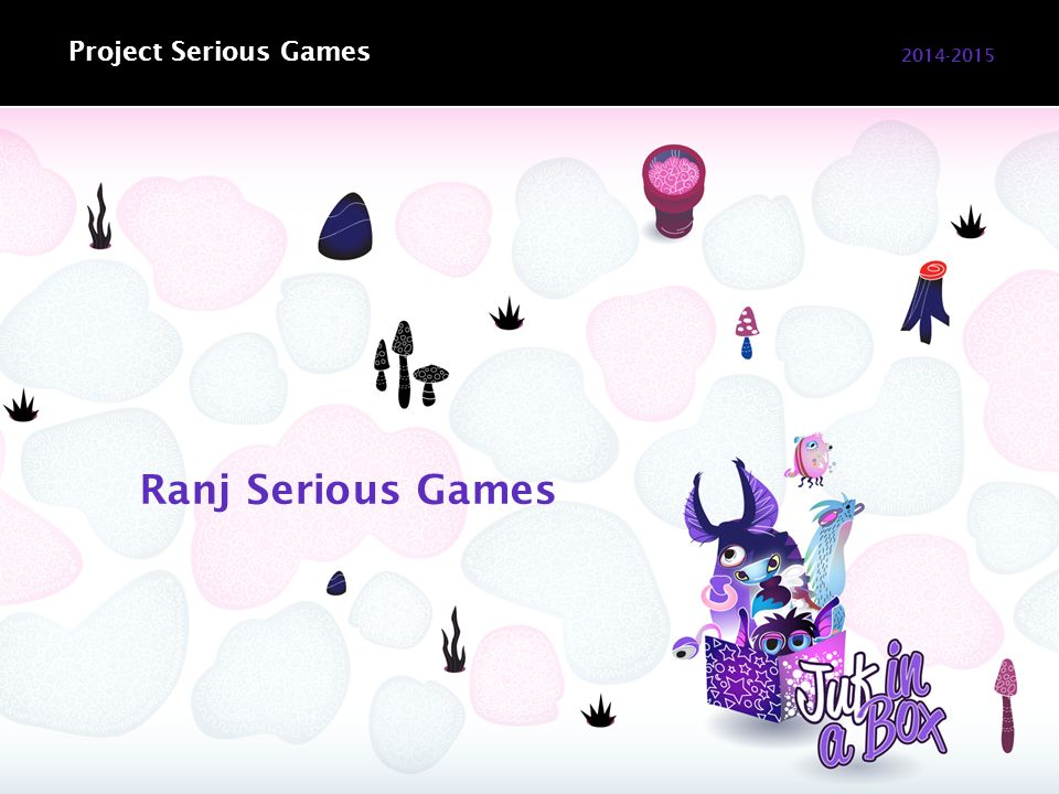 Ranj Serious Games 2014-2015 Project Serious Games