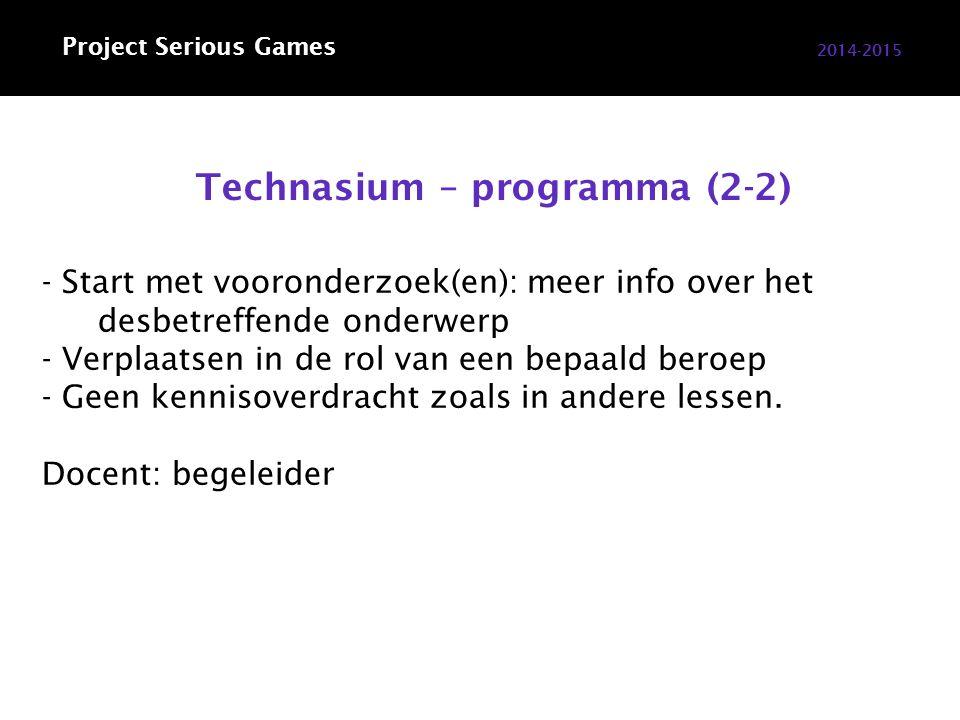 Technasium – programma (2-2) 2014-2015 - Start met vooronderzoek(en): meer info over het desbetreffende onderwerp - Verplaatsen in de rol van een bepaald beroep - Geen kennisoverdracht zoals in andere lessen.