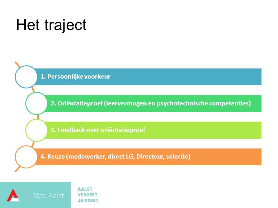 1. Persoonlijke voorkeur 2. Oriëntatieproef (leervermogen en psychotechnische competenties) 3.