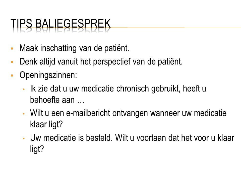  Maak inschatting van de patiënt. Denk altijd vanuit het perspectief van de patiënt.