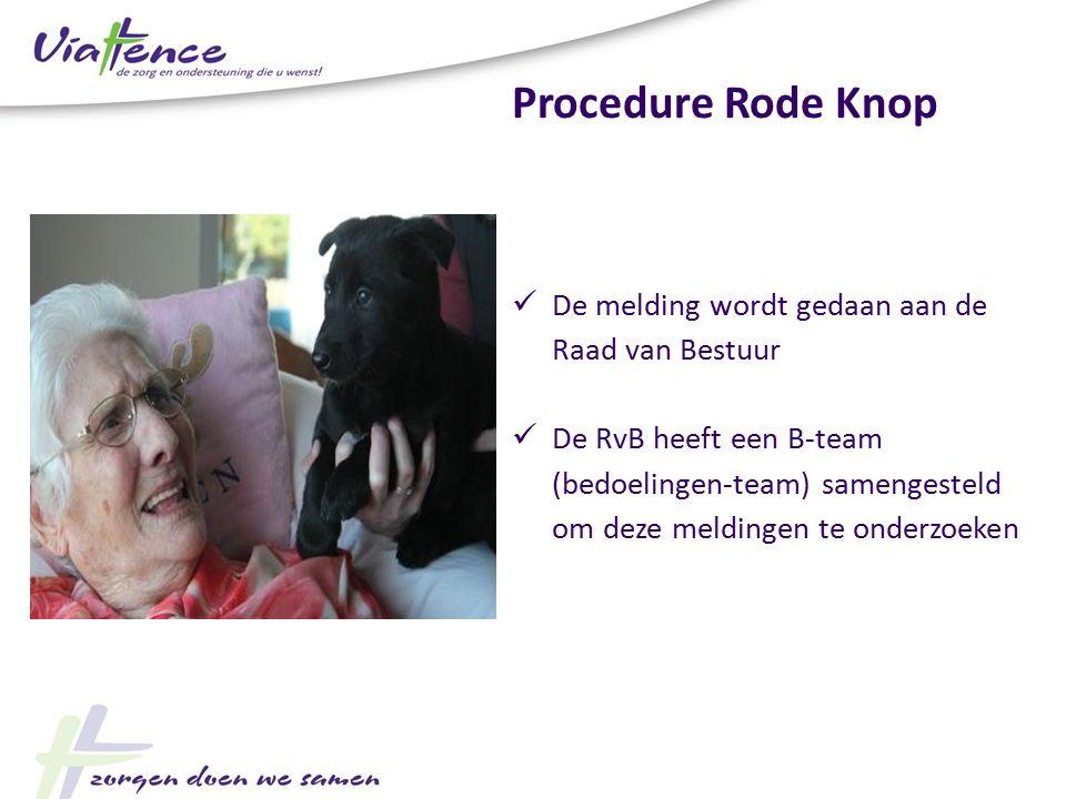 De melding wordt gedaan aan de Raad van Bestuur De RvB heeft een B-team (bedoelingen-team) samengesteld om deze meldingen te onderzoeken Procedure Rod