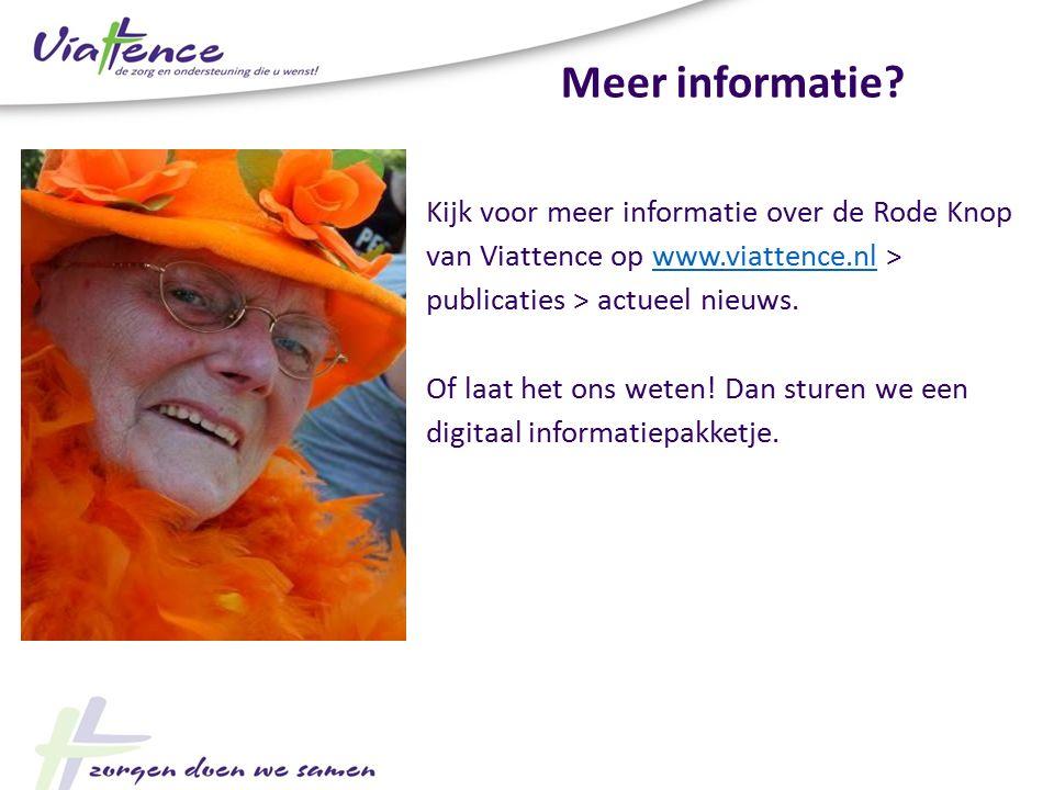 Meer informatie? Kijk voor meer informatie over de Rode Knop van Viattence op www.viattence.nl > publicaties > actueel nieuws.www.viattence.nl Of laat