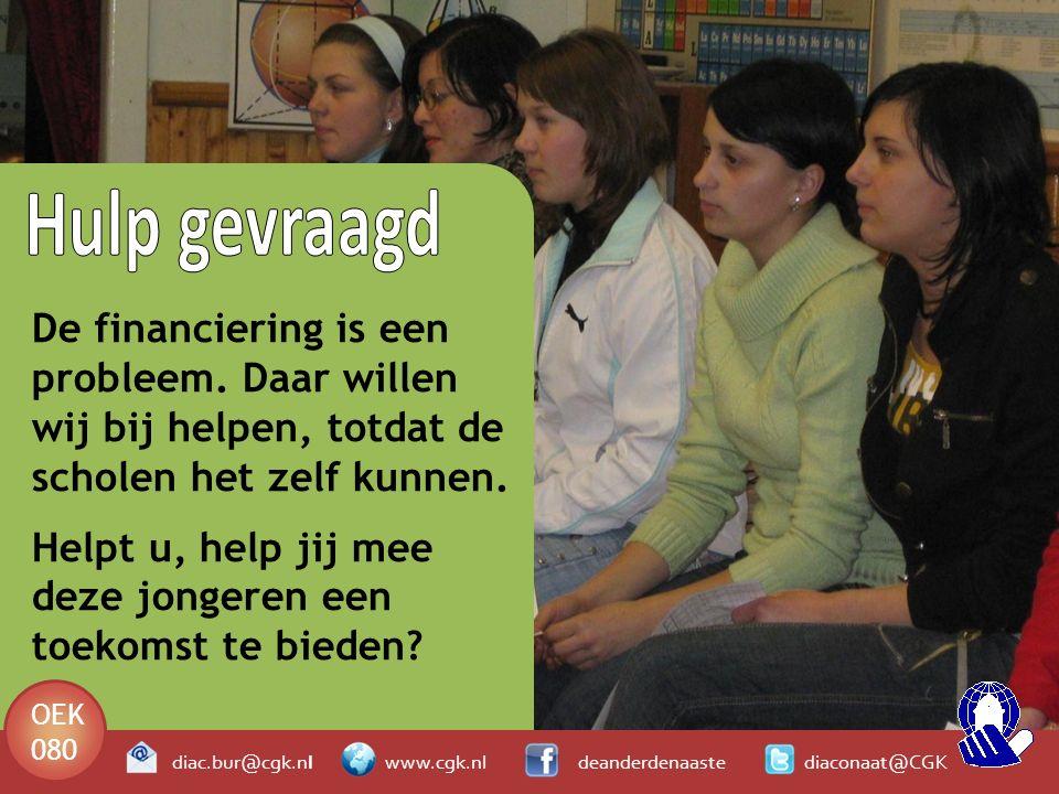 De financiering is een probleem. Daar willen wij bij helpen, totdat de scholen het zelf kunnen.