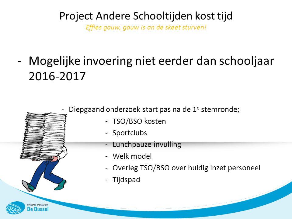 Project Andere Schooltijden kost tijd Effies gauw, gauw is an de skeet sturven.