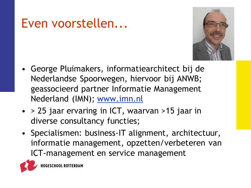Even voorstellen... George Pluimakers, informatiearchitect bij de Nederlandse Spoorwegen, hiervoor bij ANWB; geassocieerd partner Informatie Managemen