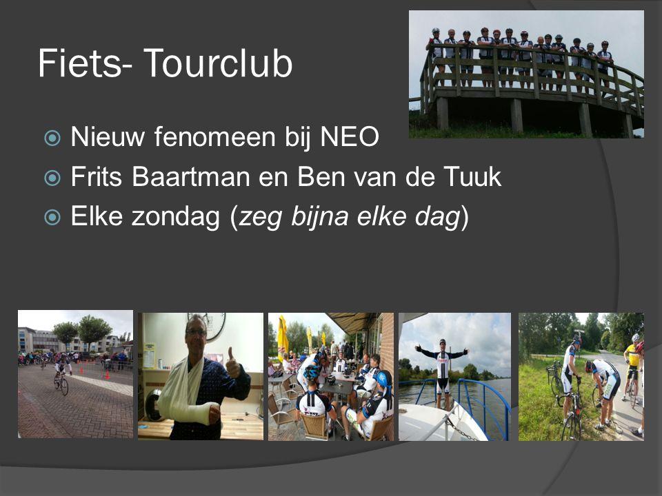 Fiets- Tourclub  Nieuw fenomeen bij NEO  Frits Baartman en Ben van de Tuuk  Elke zondag (zeg bijna elke dag)