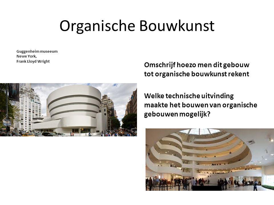 Organische Bouwkunst Guggenheim museeum Newe York, Frank Lloyd Wright Omschrijf hoezo men dit gebouw tot organische bouwkunst rekent Welke technische