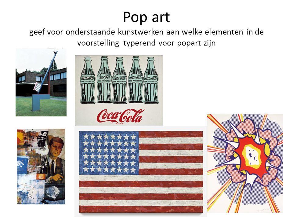 Pop art geef voor onderstaande kunstwerken aan welke elementen in de voorstelling typerend voor popart zijn