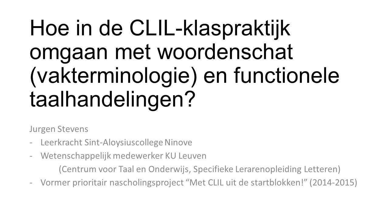 Hoe in de CLIL-klaspraktijk omgaan met woordenschat (vakterminologie) en functionele taalhandelingen.