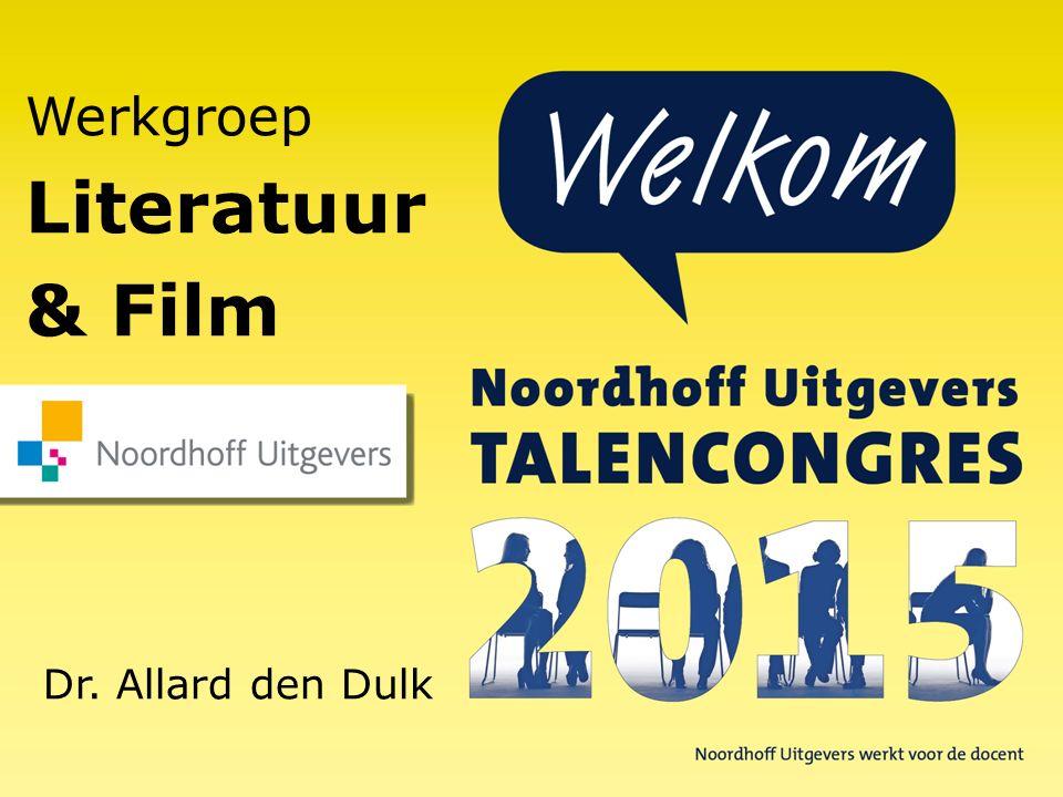 Werkgroep Literatuur & Film Dr. Allard den Dulk