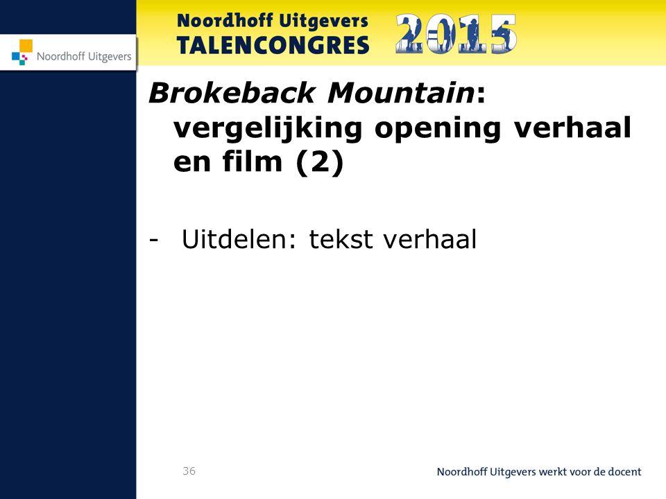 36 Brokeback Mountain: vergelijking opening verhaal en film (2) -Uitdelen: tekst verhaal