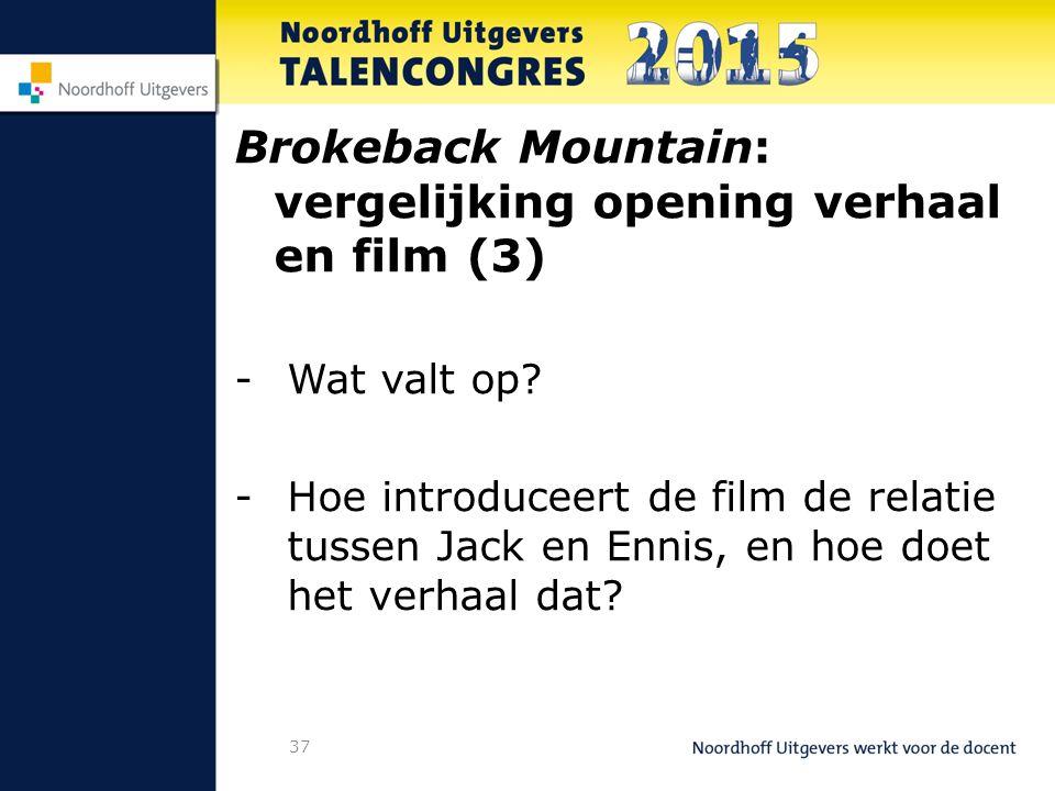 37 Brokeback Mountain: vergelijking opening verhaal en film (3) -Wat valt op.