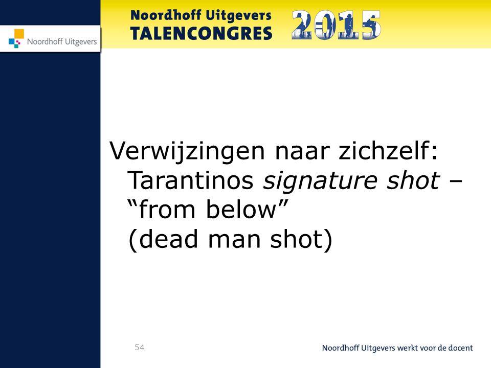54 Verwijzingen naar zichzelf: Tarantinos signature shot – from below (dead man shot)