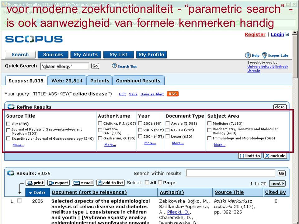 """voor moderne zoekfunctionaliteit - """"parametric search"""" - is ook aanwezigheid van formele kenmerken handig"""