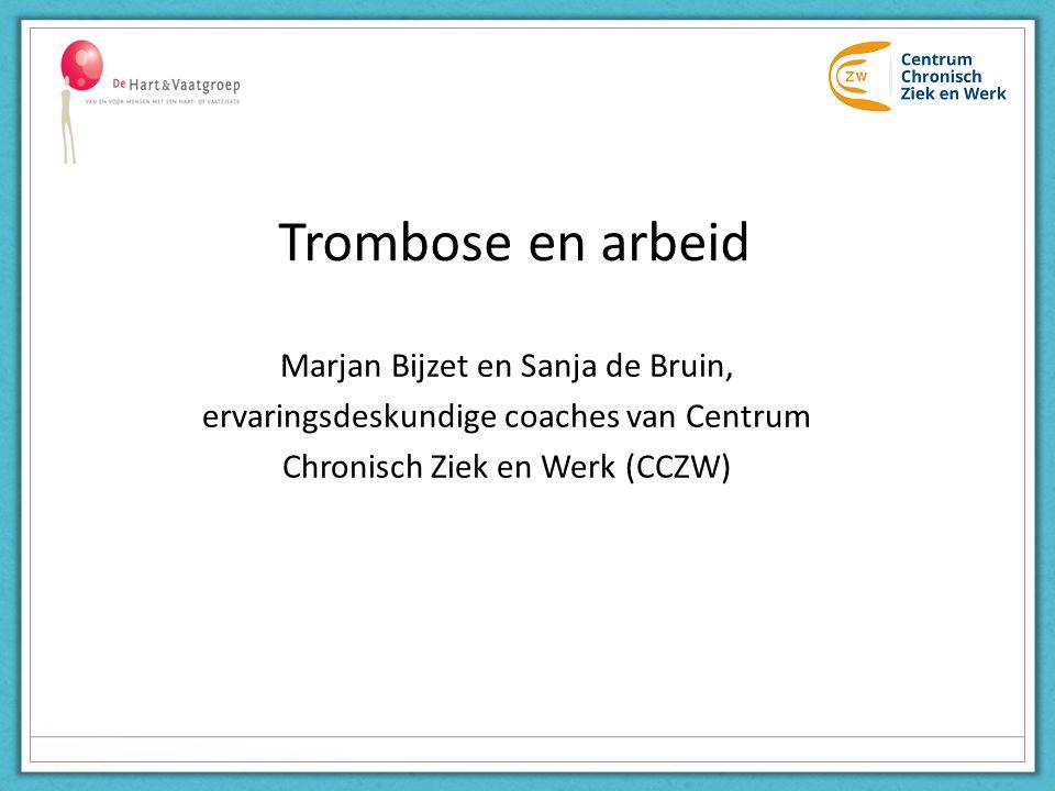 Trombose en arbeid Marjan Bijzet en Sanja de Bruin, ervaringsdeskundige coaches van Centrum Chronisch Ziek en Werk (CCZW)