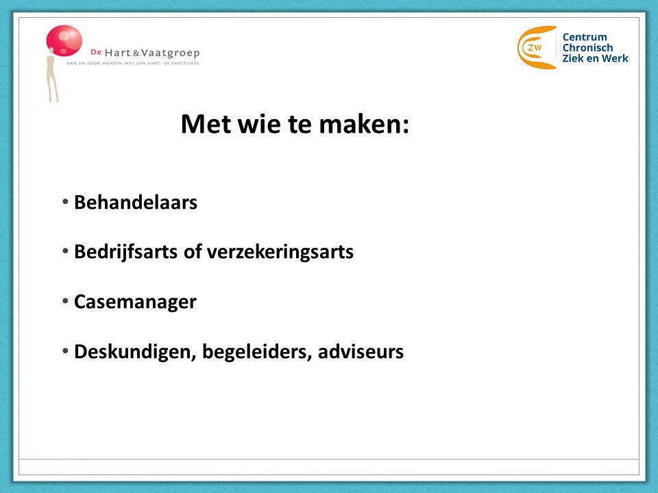 Met wie te maken: Behandelaars Bedrijfsarts of verzekeringsarts Casemanager Deskundigen, begeleiders, adviseurs