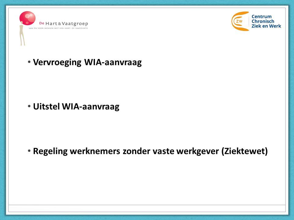 Vervroeging WIA-aanvraag Uitstel WIA-aanvraag Regeling werknemers zonder vaste werkgever (Ziektewet)